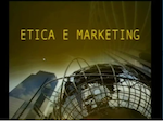 Facoltà di Economia - Etica e Marketing